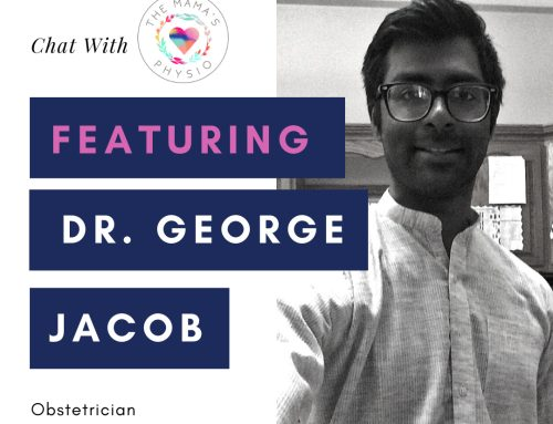 Chat With the Mama's Physio – Feat. Dr. George Jacob