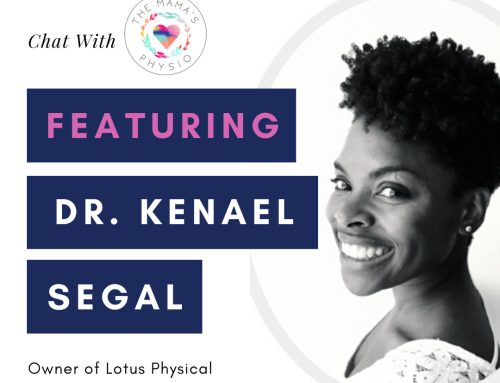 Chat With the Mama's Physio – Feat. Dr. Kenael Segal