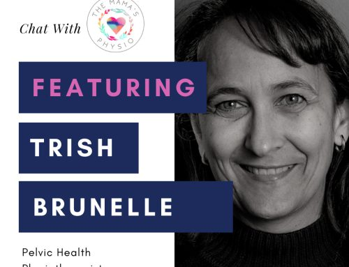 Chat With the Mama's Physio – Feat. Trish Brunelle